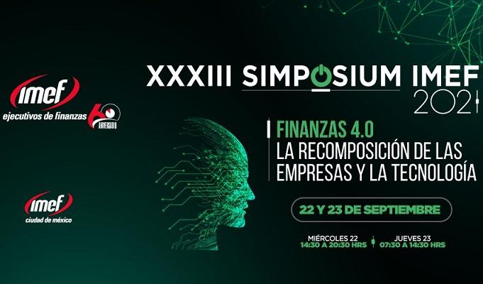 """XXXIII Simposium IMEF 2021: """"Finanzas 4.0. La Recomposición de las Empresas y la Tecnología"""""""